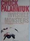 Chuk Palahniuk - Invisible monsters.