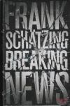 Купить книгу Schatzing, Frank - Breaking News