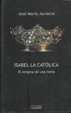 Купить книгу Javierre, Jose Maria - Isabel la Catolica. El enigma de una reina