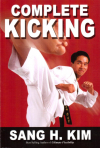 Купить книгу Sang H. Kim - Complete Kicking: The Ultimate Guide to Kicks for Martial Arts Self-defense