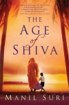 Купить книгу Manil Suri - The Age of Shiva (The Hindu Gods #2)