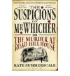 Купить книгу Kate Summerscale - The Suspicions of Mr. Whicher, or The Murder at the Road Hill House