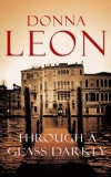 Купить книгу Donna Leon - Through A Glass, Darkly