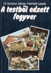 Купить книгу Serenyi Janos, Harmat Laszlo - A testbol edzett fegyver (Оружие, выкованное из тела)
