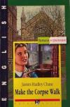 Купить книгу Chase, James - Make the Corpse Walk