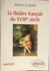 купить книгу Блан, Андре - Французский театр XVIII столетия