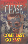 Купить книгу Chase, J.H. - Come easy, go easy