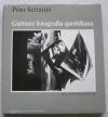 Pino Settanni - GUTTUSO: FOTOGRAFIA QUOTIDIANA