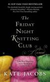 Купить книгу Jacobs, Kate - The Friday Night Knitting Club