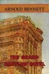 Купить книгу Arnold Bennett - The Grand Babylon Hotel