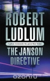 Купить книгу Robert Ludlum - The Janson Directive