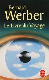 Bernard Werber - Le Livre du Voyage