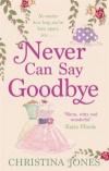 Купить книгу Christina Jones - Never Can Say Goodbye