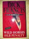 Купить книгу Dick Francis - Wild Horses &. 10 LB Penalty