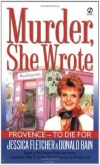 Купить книгу Jessica Fletcher, Donald Bain - Provence to Die for (Murder, She Wrote #17)
