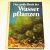 Купить книгу Muehlberg, Helmut - Das grosse Buch der Wasserpflanzen. Большая книга водных растений
