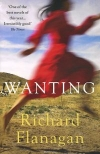 Купить книгу Richard Flanagan - Wanting