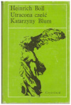 Купить книгу Boll, Heinrich - Utracona czesc Katarzyny Blum
