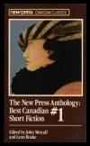 Купить книгу Metcalf, John & Leon Rooke (editors) - The New Press Anthology: Best Canadian Short Fiction #1