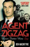 Купить книгу Ben Macintyre - Agent Zigzag: A True Story of Nazi Espionage, Love, and Betrayal